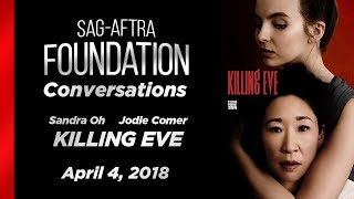 Conversations with Sandra Oh and Jodie Comer of KILLING EVE