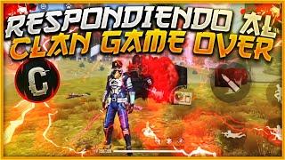 RESPONDIENDO AL CLAN GAME OVER/COMPARES🇲🇽