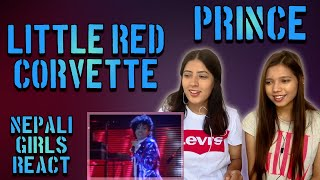 FIRST TIME REACTION   PRINCE REACTION   LITTLE RED CORVETTE   PATREON REQUEST   NEPALI GIRLS REACT