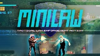 MiniLAW: Gunpoint meets Robocop - (Gameplay / Let