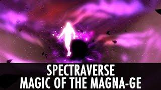 Skyrim Mod: Spectraverse - Magic of the Magna-Ge