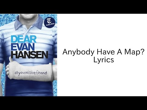 Anybody Have A Map? - Lyrics | Dear Evan Hansen