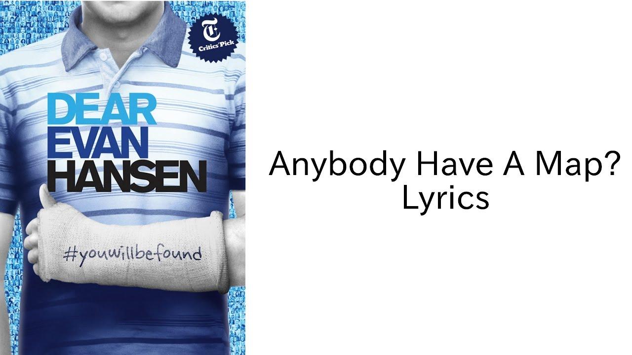 Any Have A Map? - Lyrics   Dear Evan Hansen Map Ytics on