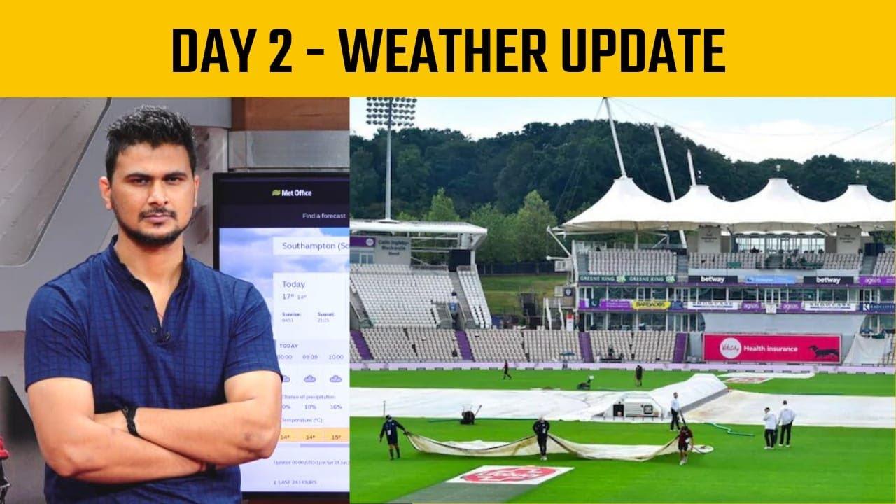 India vs New Zealand, WTC Final, Southampton weather today ...