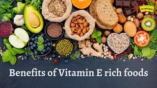 Benefits of vitamin e rich foods | truweight