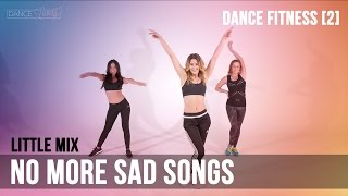 Dance Fitness Workout - Little mIx 'No More Sad Songs' Dance