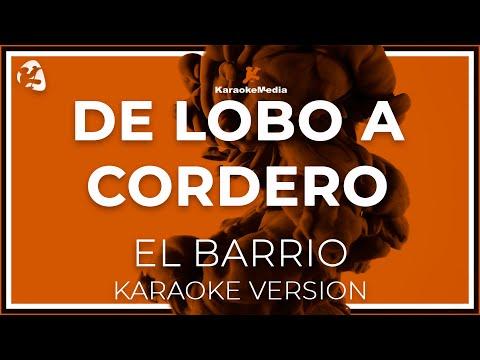 El Barrio - De Lobo A Cordero (Karaoke)