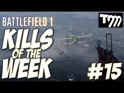 Battlefield 1 - KILLS OF THE WEEK #15