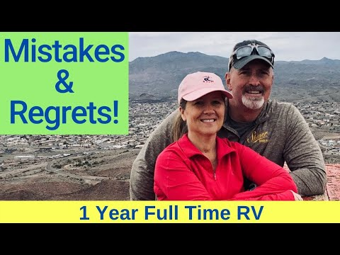 One Year of Full Time RV -- Lessons Learned, Mistakes & Regrets