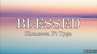 Shenseea Blessed Ft Tyga