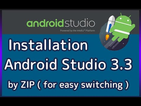 Android Studio 3.3 ZIP Installation  On Windows In 2019. ( SDA: Part.1)