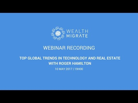 Top global trends in technology and real estate with Roger Hamilton