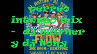 perreo intenso mix -  dj warner y dj tony