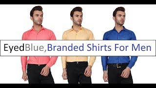 EyedBlue | Shirts For Men || Men New Fashion 2018 || New Men