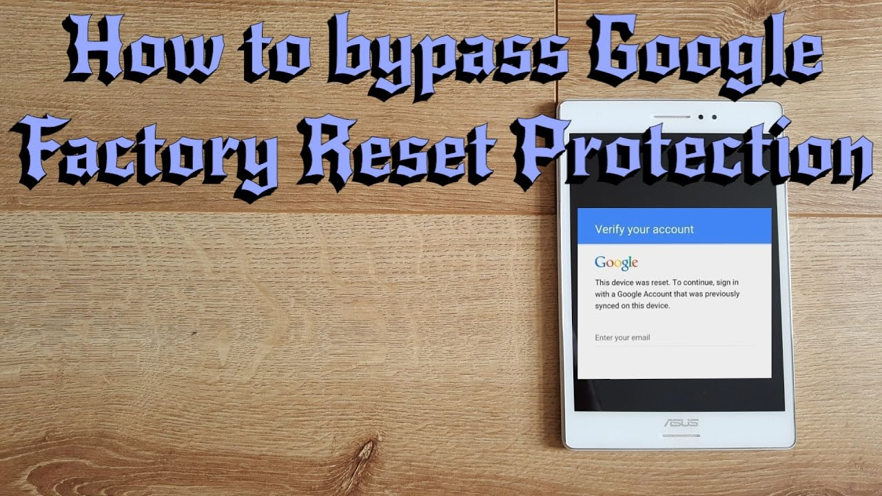 How to bypass Google Factory Reset Protection