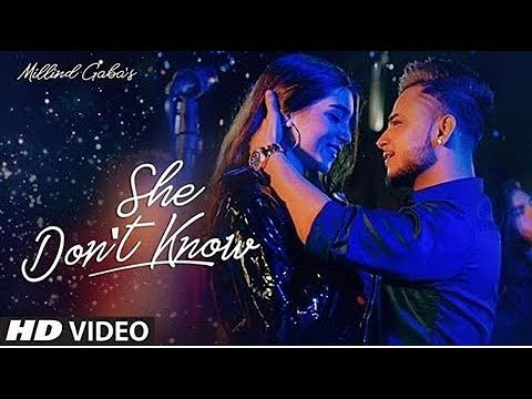 She Don't Know || Milind Gaba || Full Video HD Song || 2019