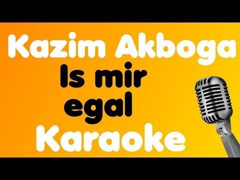 Kazim Akboga • Is mir egal • Karaoke