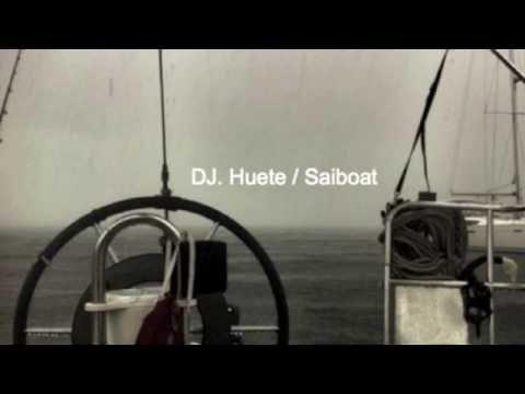 Dj Huete / Sailboat ( Ambient Experimental )