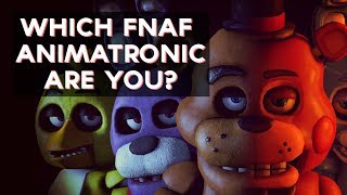 Which FNAF Animatronic Are You?   Fun tests