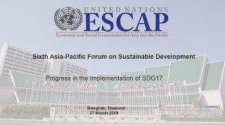 APFSD 6 : Progress in the Implementation of SDG17