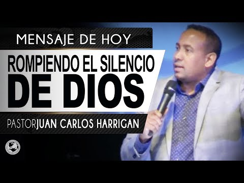 Rompiendo el silencio de Dios - Pastor Juan Carlos Harrigan