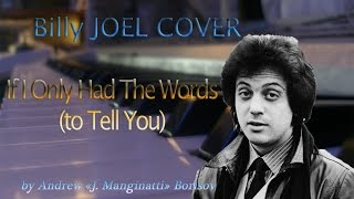 If I Only Had the Words (To Tell You) [Billy Joel cover]