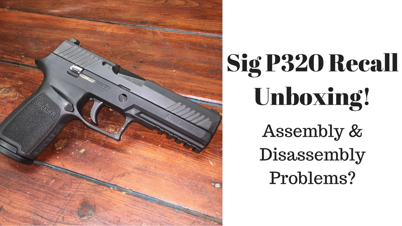 Sig P320 Recall/Upgrade Assembly Problems?