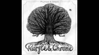Phumaso &amp Smack - Wurzle &amp Chrone