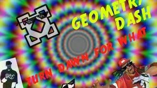 Geometry Dash y el TURN DOWN FOR WHAT