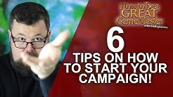 GREAT GM: 6 Tips On How To Start Your Roleplaying Campaign - Game Master Dungeon Master Tips