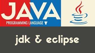 Installing JDK & Eclipse | Java | Tutorial 2