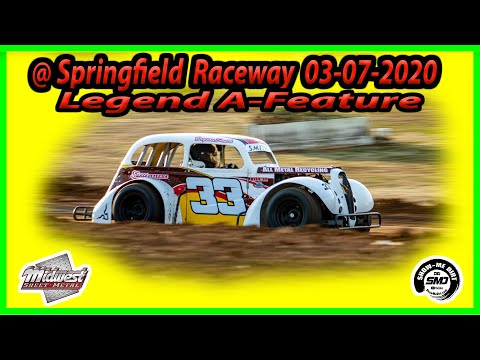 Legends A-Main - Springfield Raceway 03-07-2020 - Dirt Track Racing Midwest Sheet Metal