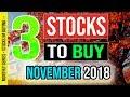 🔵 3 Stocks To Buy In November 2018? 🔵