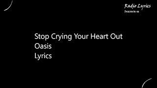 Stop Crying Your Heart Out Oasis Lyrics