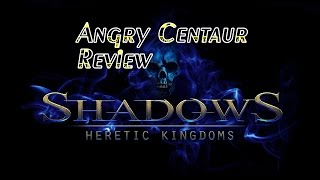 Shadows Heretic Kingdom Review
