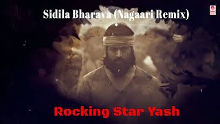 Sidila Bharava - Nagaari Remix | KGF Kannada Movie | Rocking Star Yash