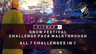 HITMAN 2   Snow Festival Challenge Pack Complete Walkthrough   7 Challenges in 1   Hokkaido