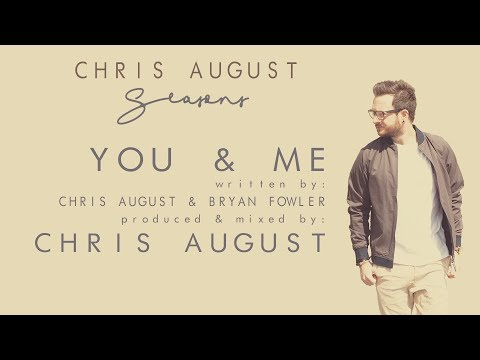 Chris August - You and Me (Official Lyric Video)