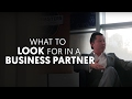 What To Look For In A Business Partner - Ask Dan Lok