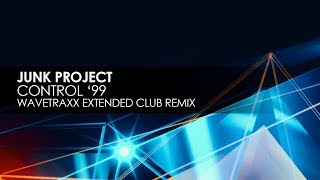 Junk Project - Control '99 (Wavetraxx Extended Club Remix)