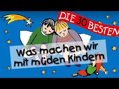 Was machen wir mit müden Kindern - Die besten Kindergartenlieder || Kinderlieder