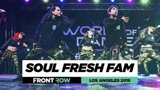 soul fresh fam frontrow world of dance los angeles 2018 wodla18