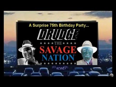 [MATT DRUDGE] REPORT #2: Surprise 75th Birthday Party @DRUDGE THE SAVAGE NATION #DrudgeReport