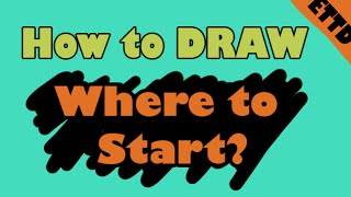 Where to Start as a Beginner? - Easy Things to Draw