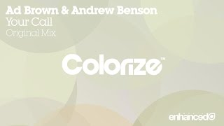 Ad Brown & Andrew Benson - Your Call (Original Mix) [OUT NOW]