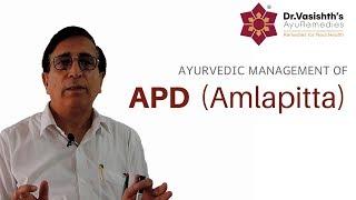 Dr.Vasishth's Ayurvedic Management of APD (Amlapitta)