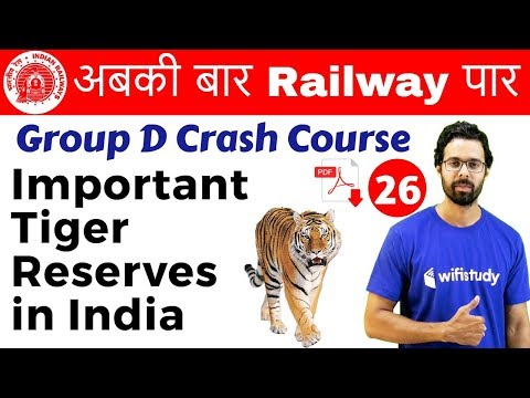 9:40 AM - Group D Crash Course | Important Tiger Reserves in India By Bhunesh Sir| Day #26