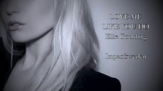 Ellie Goulding - Love Me Like You Do (Cover by Impaofsweden)