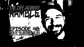 Them PC Islamophile Blues - The Off-Monday Ramble Episode 48