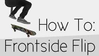 How To: Frontside Flip